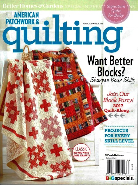 American Patchwork & Quilting April 2017 - Issue 145 : better homes and gardens quilting - Adamdwight.com
