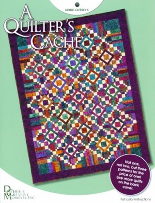 A Quilter's Cache Quilt Pattern Booklet by Debbie's Creative Moments, Inc.