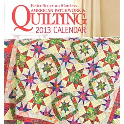 2013 Calendar - Better Homes & Gardens American Patchwork & Quilting