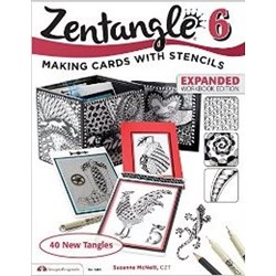 Zentangle 6 - Making Cards with Stencils - Expanded Workbook Edition, by Suzanne McNeill, CZT
