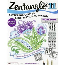Zentangle 11 - Lettering, Quotes & Inspirational Sayings - Expanded Workbook Edition, by Suzanne McNeill, CZT