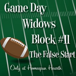 Game Day Widows Huddle - Block #11
