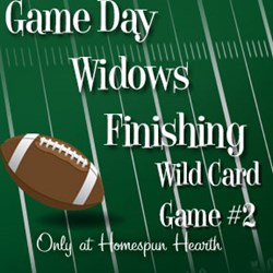 Game Day Widows Huddle - Finishing - Wild Card #2