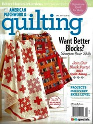 American Patchwork & Quilting April 2017 - Issue 145
