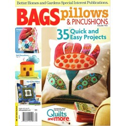 Bags, Pillows & Pincushions - Volume 2 - A Better Homes and Gardens Special Interest Magazine