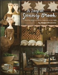 A Day At Sunny Brook - Primitive Projects to Recall Home Life in the 1800s - by Maggie Bonanomi