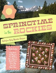 Springtime in the Rockes - Quilts From Rocky Mountain Designers