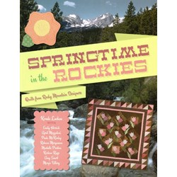 Springtime in the Rockies - Quilts From Rocky Mountain Designers