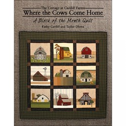 "The Cottage at Cardiff Farms ""Where the Cows Come Home"" Block of the Month Book"
