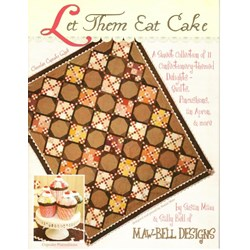 Let them Eat Cake Pattern Booklet by Susan Maw and Sally Bell of Maw-Bell Designs