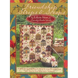 Friendship Strips & Scraps Book by Edyta Sitar of Laundry Basket Quilts