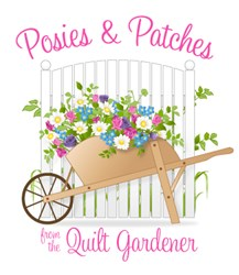 The Quilted Gardener Patches & Posies Quilt of the Month Program<br><i>Start Any Time!</i>