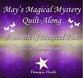 May 2021 Magical Mystery Quilt Along for May Customer Appreciation Month!