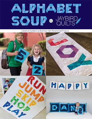 Alphabet Soup Pattern Book by Julie Herman of Jaybid Quilts