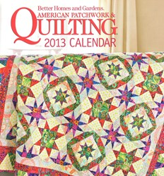 Vintage Find!  2013 Calendar - Better Homes & Gardens American Patchwork & Quilting