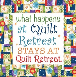 Art Panel 6in - What Happens at Quilt Retreat