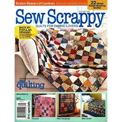 Sew Scrappy - Quilts for Fabric Lovers! Better Homes & GardensSpecial Interest Publication Volume One - Second Printing 2017