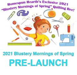 2021 Quilting Bee <br>Pre-Launch Release!<br>Blustery Mornings of Spring Sampler Mystery