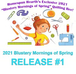 2021 Quilting Bee <br>Release #1 & General Instructions<br>Blustery Mornings of Spring Sampler Mystery