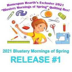 2021 Quilting Bee Release #1 & General InstructionsBlustery Mornings of Spring Sampler Mystery
