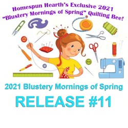 2021 Quilting Bee Release #11Blustery Mornings of Spring Sampler Mystery