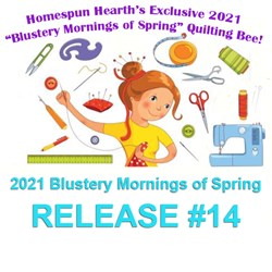 2021 Quilting Bee Release #14Blustery Mornings of Spring Sampler Mystery