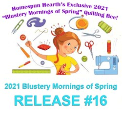 2021 Quilting Bee Release #16Blustery Mornings of Spring Sampler Mystery