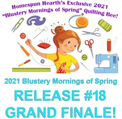 2021 Quilting Bee <br>Release #18<br>Blustery Mornings of Spring Sampler Mystery