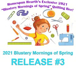 2021 Quilting Bee <br>Release #3<br>Blustery Mornings of Spring Sampler Mystery