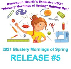 2021 Quilting Bee <br>Release #5<br>Blustery Mornings of Spring Sampler Mystery