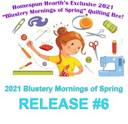 2021 Quilting Bee <br>Release #6<br>Blustery Mornings of Spring Sampler Mystery