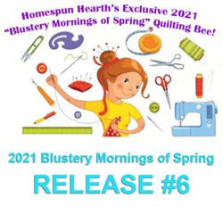 2021 Quilting Bee Release #6Blustery Mornings of Spring Sampler Mystery