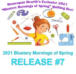 2021 Quilting Bee <br>Release #7<br>Blustery Mornings of Spring Sampler Mystery